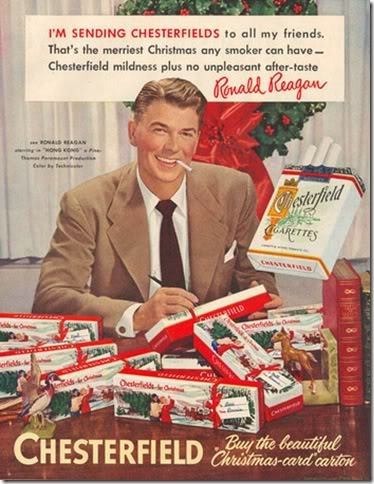 Ronald Reagan, sending cartons of Chesterfields to all his friends on Christmas
