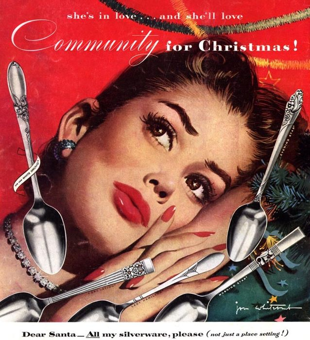 Community for Christmas – and she means SILVERWARE, not the whole freaking village traipsing over for egg nog at her house