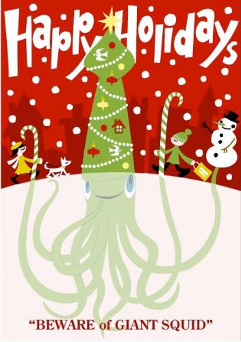 Just because it's Christmas you should never let your guard down when it comes to keeping an eye out for the insidious GIANTSQUID