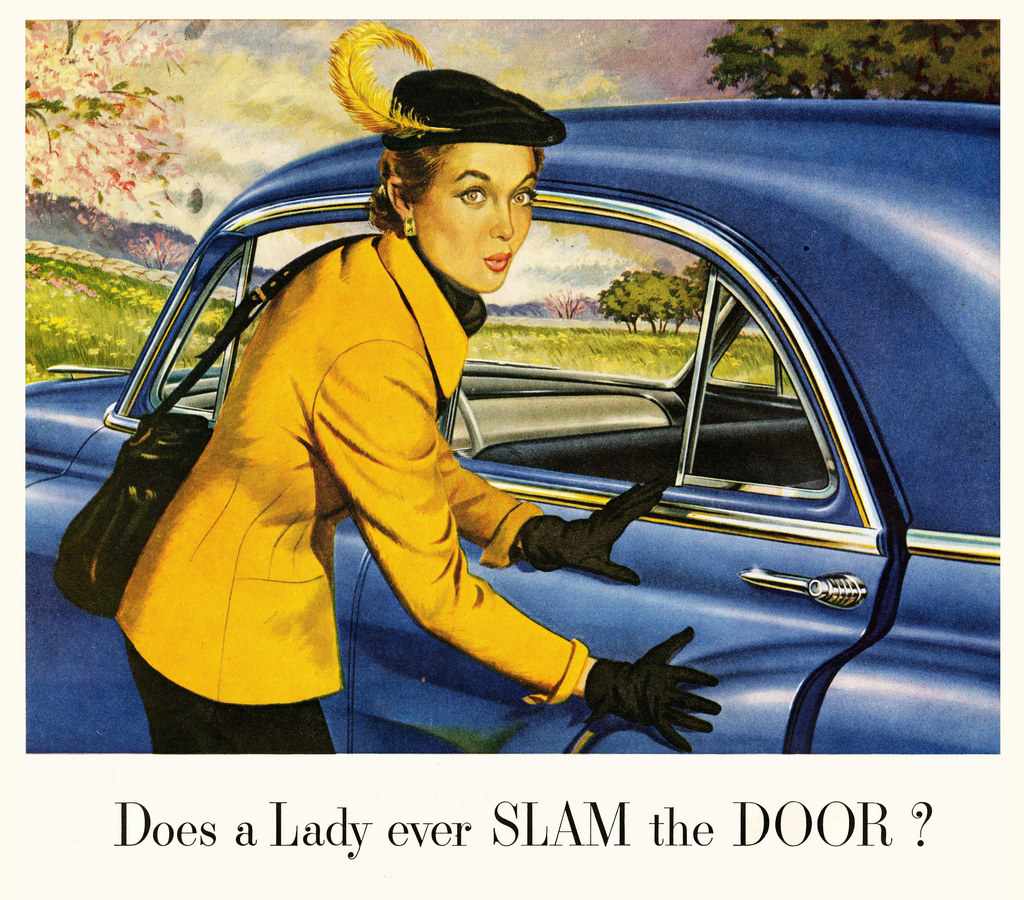 Does a Lady ever slam the door?