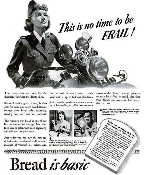 """""""The dainty days are done for the duration"""" – eat bread and win the war(1940s)"""