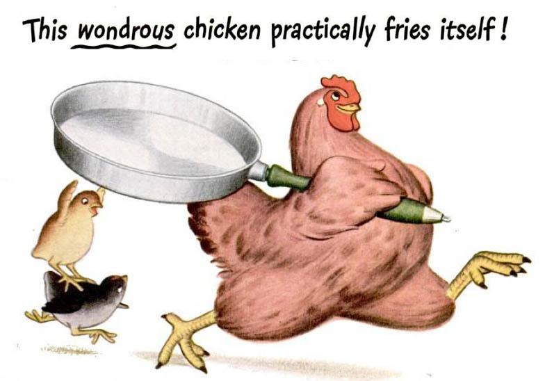This wondrous chicken practically friesitself!