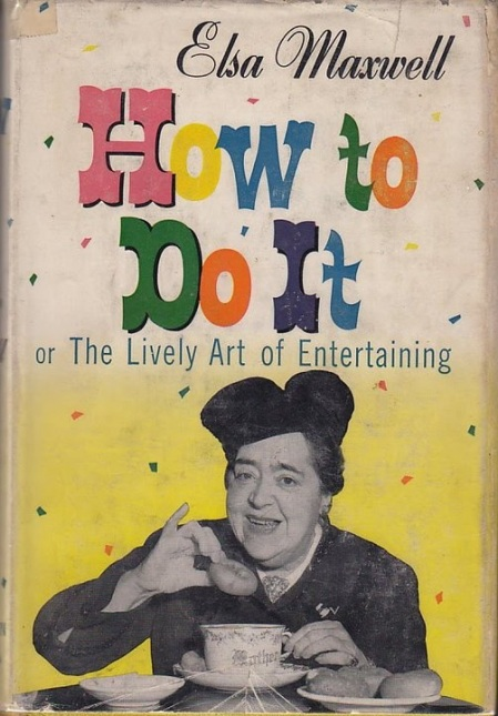 The Lively Art of Entertaining by ElsaMaxwell
