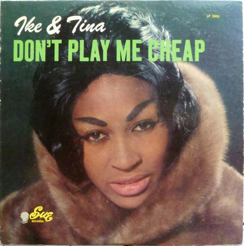 Tina Turner: Don't Play Me Cheap