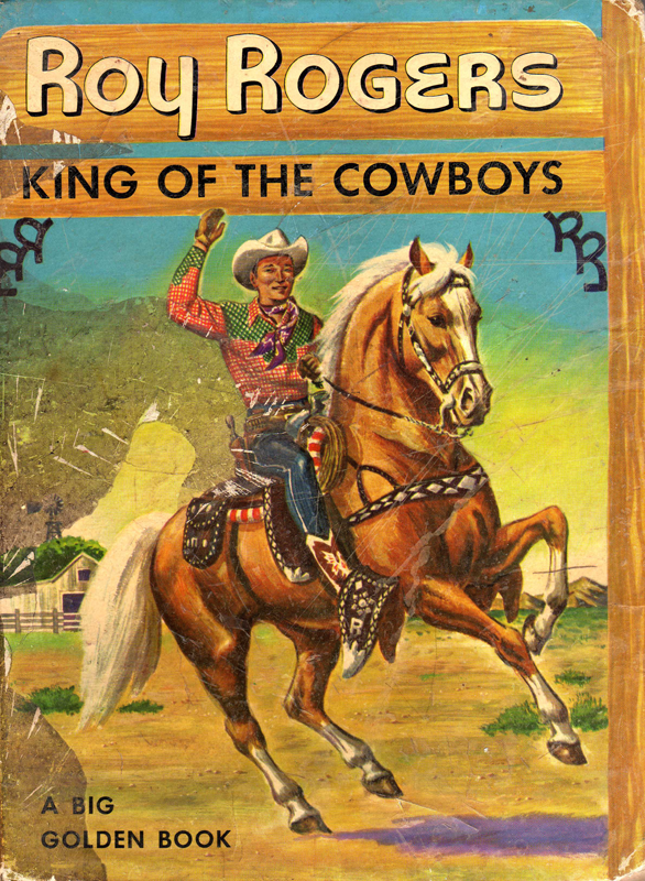 Roy Rogers, King of the Cowboys