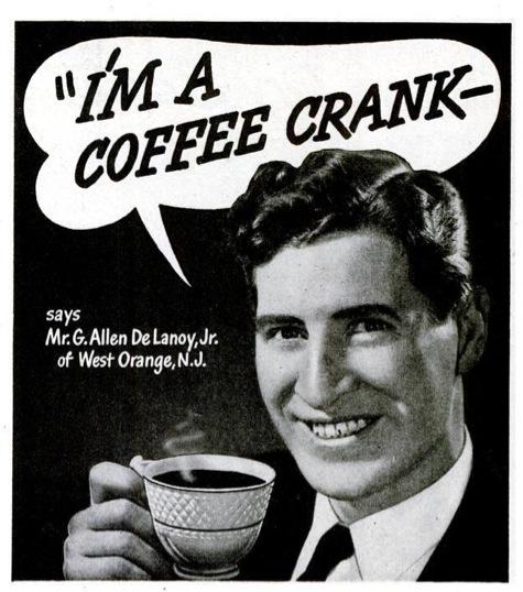 """""""I'm a coffeecrank"""""""