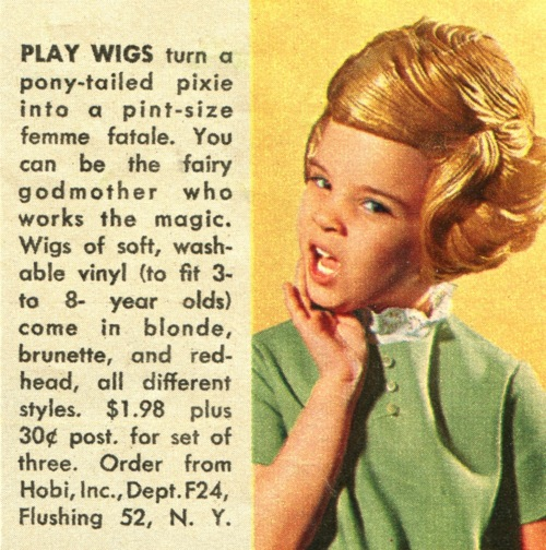 Play wigs turn a pony-tailed pixie into a pint-size femmefatale