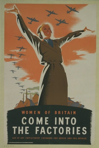 Come into the factories, women of Britain(WWII)