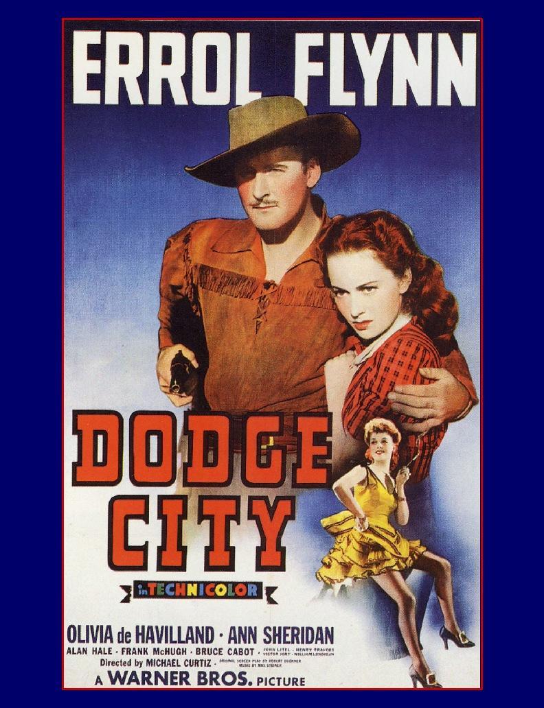 Errol Flynn, Dodge City,1939