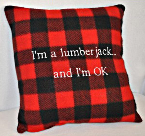 I'm a lumberjack and I'm OK