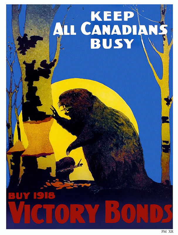 WWI Canadian Victory Bonds – Keep All Canadians Busy (including beavers)