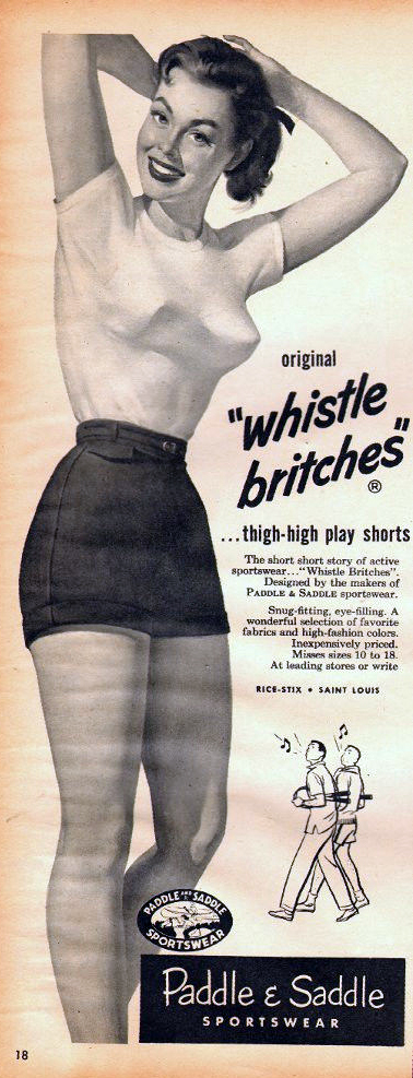 "Them are ""whistle britches"" …thigh high play shorts"