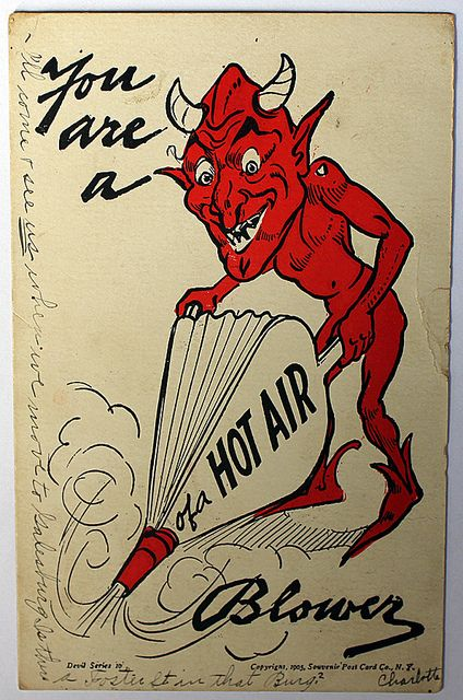 You're a devil of a hot air blower