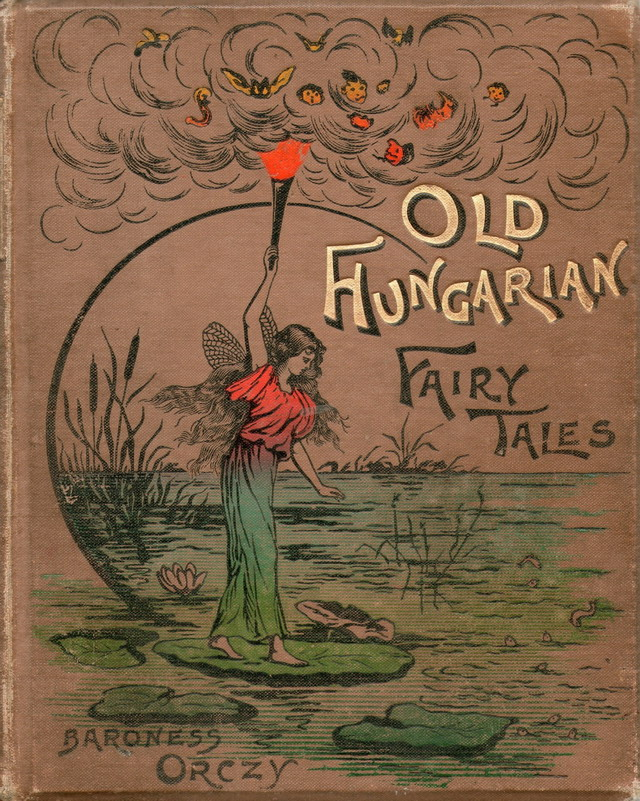 Old Hungarian Fairy Tales by Baroness Orczy