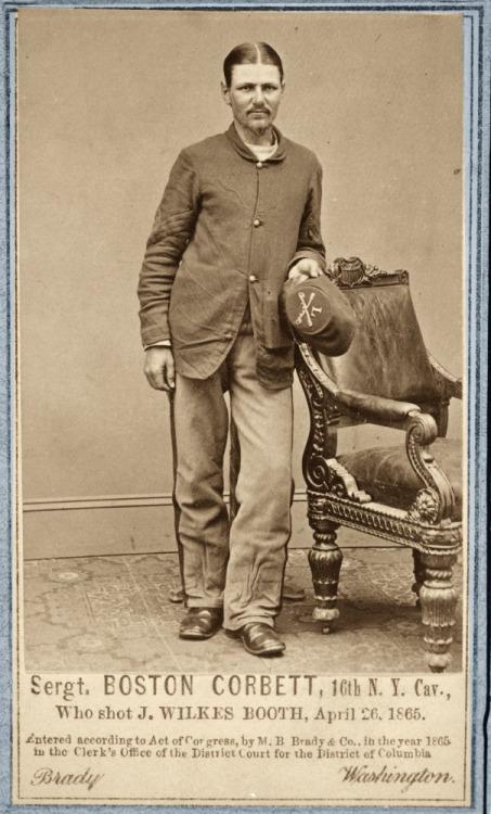 Sgt. Boston Corbett, the man who shot John WilkesBooth