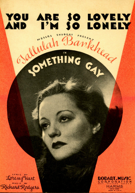 """You Are So Lovely and I'm So Lonely"", Tallulah Bankhead in ""Something Gay"""