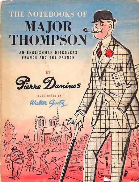 The Notebooks of Major Thompson: An Englishman Discovers France and theFrench