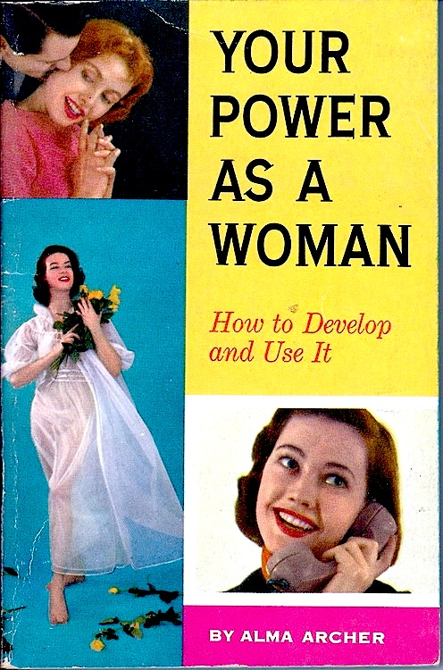 Your Power as a Woman: How to Develop and Use It