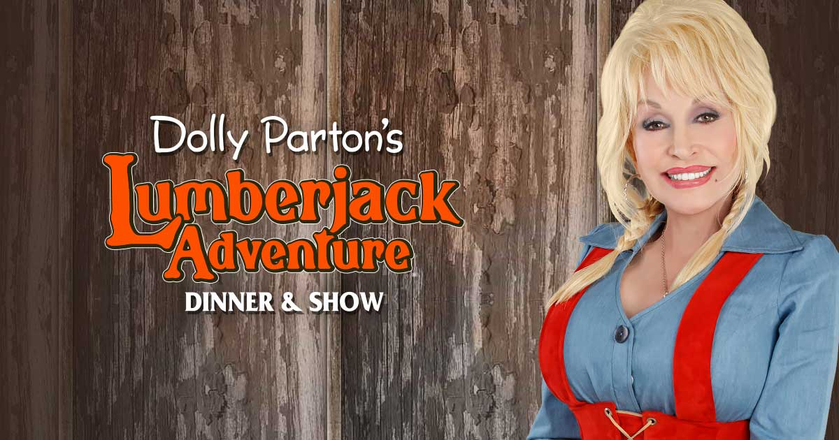 Dolly Parton's Lumberjack Adventure Dinner & Show