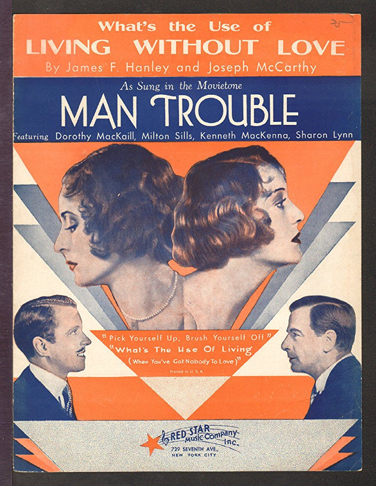 """What's the Use of Living Without Love"" as sung in the movie ""Man Trouble"", 1930"