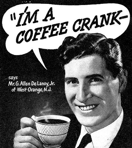 I'm a coffeecrank!