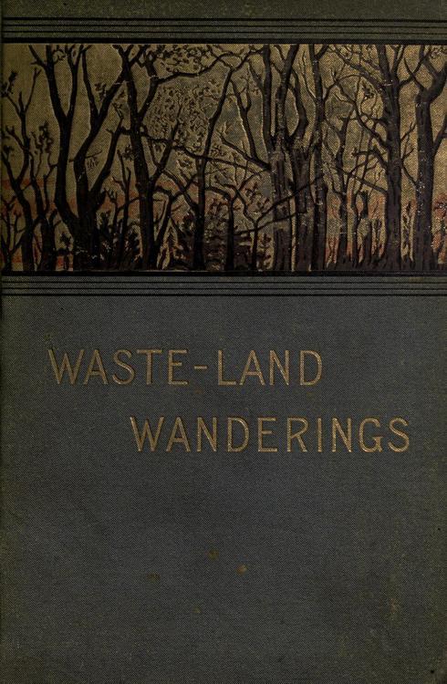 Waste-Land Wanderings, 1887