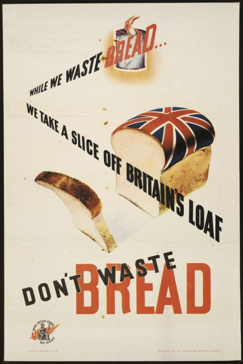 Don't waste bread, Britain, WWII
