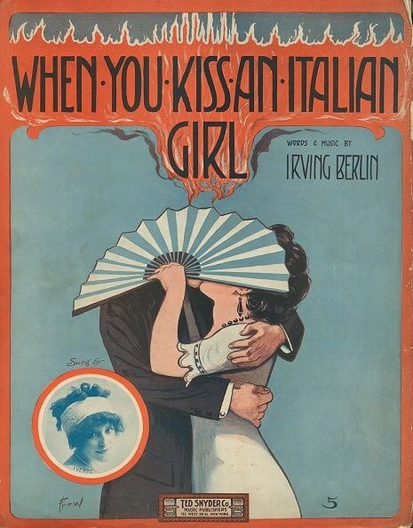 When You Kiss An Italian Girl – Irving Berlin