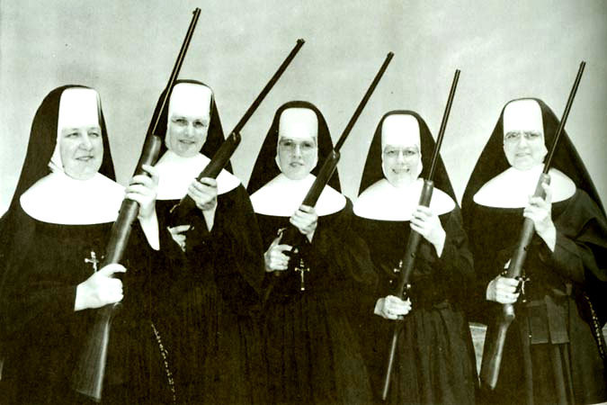 Nuns with guns (must be America…)