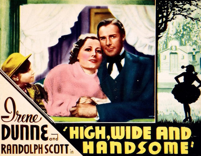 """High, Wide, and Handsome"" starring Irene Dunne and Randolph Scott, 1937"