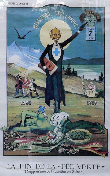 """La Fin de la """"Fée Verte"""" (absinthe), Suisse,1910"""